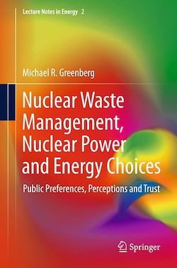 Nuclear Waste Management, Nuclear Power, and Energy Choices