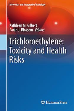 Trichloroethylene: Toxicity and Health Risks