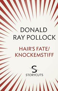 Téléchargez le livre :  Hair's Fate / Knockemstiff (Storycuts)