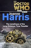 Télécharger le livre :  Doctor Who: The Loneliness of the Long-Distance Time Traveller (Time Trips)