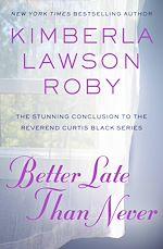 Téléchargez le livre :  Better Late Than Never