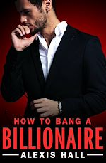 Download this eBook How to Bang a Billionaire
