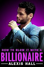 Téléchargez le livre :  How to Blow It with a Billionaire