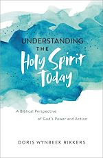 Download this eBook Understanding the Holy Spirit Today