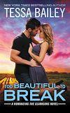 Télécharger le livre :  Too Beautiful to Break