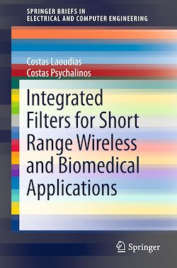 Integrated Filters for Short Range Wireless and Biomedical Applications