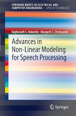 Advances in Non-Linear Modeling for Speech Processing