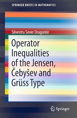 Operator Inequalities of the Jensen, Cebyšev and Grüss Type