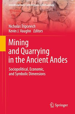 Mining and Quarrying in the Ancient Andes