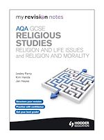 Download this eBook My Revision Notes: AQA GCSE Religious Studies: Religion and Life Issues and Religion and Morality