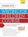 Télécharger le livre :  Complete Writing For Children Course