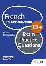 Téléchargez le livre :  French for Common Entrance 13+ Exam Practice Questions