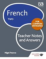 Download this eBook French for Common Entrance Two Teacher Notes & Answers