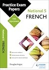 Download this eBook National 5 French: Practice Papers for SQA Exams