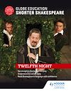 Download this eBook Globe Education  Shorter Shakespeare: Twelfth Night