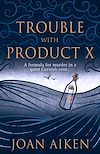 Download this eBook Trouble With Product X