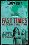 Download this eBook Fast Times and Excellent Adventures
