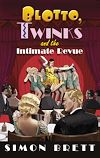 Download this eBook Blotto, Twinks and the Intimate Revue