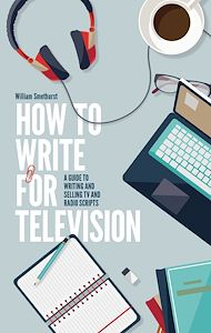 Téléchargez le livre :  How To Write For Television 7th Edition