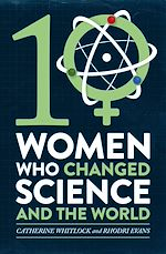 Download this eBook Ten Women Who Changed Science, and the World