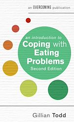 Téléchargez le livre :  An Introduction to Coping with Eating Problems, 2nd Edition