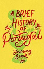Téléchargez le livre :  A Brief History of Portugal