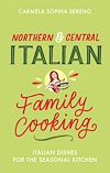 Télécharger le livre :  Northern & Central Italian Family Cooking