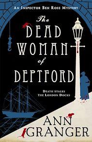 Téléchargez le livre :  The Dead Woman of Deptford (Inspector Ben Ross mystery 6)