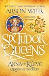 Télécharger le livre :  Six Tudor Queens: Anna of Kleve, Queen of Secrets