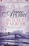 Download this eBook An Echo of Murder (William Monk Mystery, Book 23)