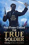 Télécharger le livre :  The True Soldier (Jack Lark, Book 6)