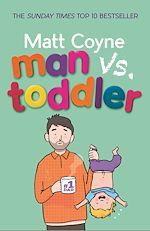 Téléchargez le livre :  Man vs. Toddler