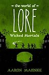 Télécharger le livre :  The World of Lore, Volume 2: Wicked Mortals