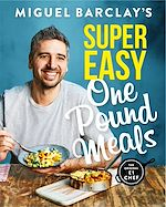 Download this eBook Miguel Barclay's Super Easy One Pound Meals