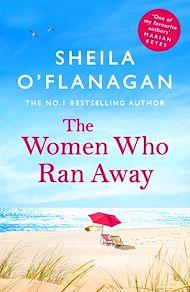 Téléchargez le livre :  The Women Who Ran Away