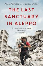Download this eBook The Last Sanctuary in Aleppo