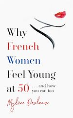 Download this eBook Why French Women Feel Young at 50