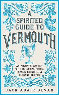 Download the eBook: A Spirited Guide to Vermouth