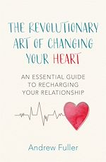 Download this eBook The Revolutionary Art of Changing Your Heart