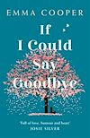 Télécharger le livre :  If I Could Say Goodbye