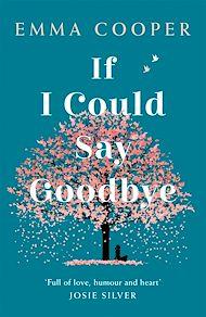 Téléchargez le livre :  If I Could Say Goodbye