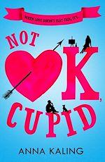 Téléchargez le livre :  Not OK, Cupid
