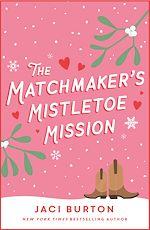 Téléchargez le livre :  The Matchmaker's Mistletoe Mission (Boots and Bouquets novella)