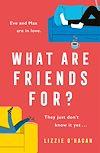 Télécharger le livre :  What Are Friends For?