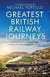 Télécharger le livre :  Greatest British Railway Journeys