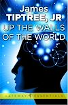 Télécharger le livre :  Up The Walls of the World