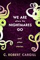 Download this eBook We Are Where The Nightmares Go and Other Stories