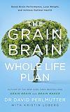 Télécharger le livre :  The Grain Brain Whole Life Plan