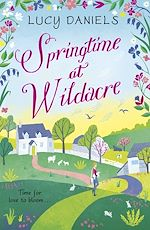 Download this eBook Springtime at Wildacre: a gorgeously uplifting, feel-good romance