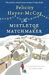 Télécharger le livre :  The Mistletoe Matchmaker